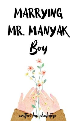 Marrying Mr. Manyak Boy
