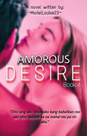 Amorous Desire(#4) by MarielLouise23