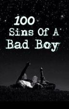 100 Sins Of A Bad Boy by akhan1997