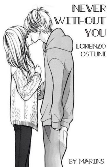 Never Without You || Lorenzo Ostuni