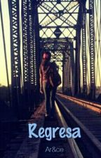 Regresa by Arybarraza