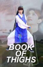BOOK OF THIGHS by gotta2ne1