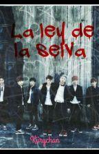 LA LEY DE LA SELVA (PAUSADA) by Kiirychan