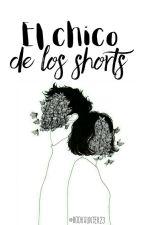 El Chico De Los Shorts. by BookHunter23