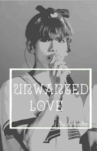 Unwanted Love ↭ Wontaek