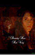 Beauty Has Her Way by _crossroads_