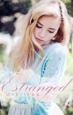 Estranged by Mikillaa