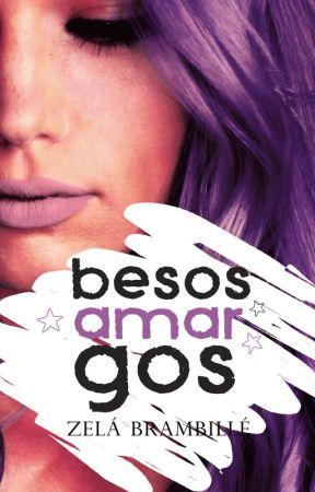 Besos a las cuatro © (AA #3) by ZelaBrambille