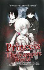 Princess Of The Vampire World (POTVW) by ArtByGod