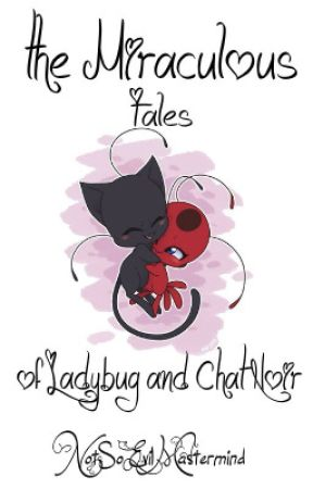 The Miraculous Tales of Ladybug and Chat Noir by NotSoEvilMastermind
