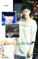 Dancing with love by Krisyeol_Universe