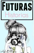 ||Futuras Historias|| by AyluEditions