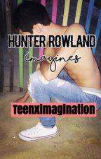 Hunter Rowland Imagines by teenximagination