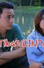 Tiba-Tiba CINTA by cucuhasanah