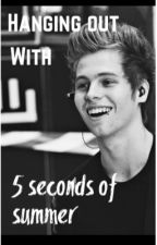 Hanging out with 5 SOS (L.H fanfic)  by sassyspicey