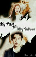 My Past and My Future  by secretxc7