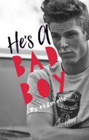 He's A Bad Boy by rose-elle