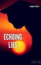 Warrior Cats: Echoing Lies by -SapphireSkies-