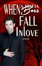 When A Mafia Boss Fall In Love by potterjk