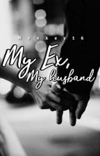 My EX, My Husband by Meekey16