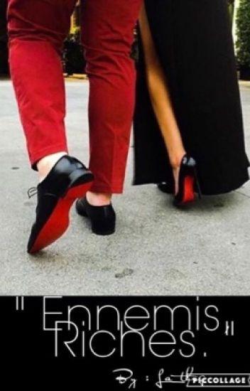 """"""" Ennemis, riches. """""""