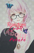 Random Crap About Potato by Suga-Waifu