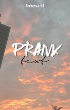 prank text ➡ c.h by -dorummer