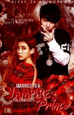 Married to A Vampire Prince (On going) by FallenExid