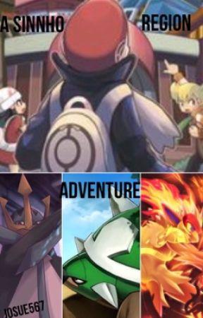 A Sinnho Region Adventure (A Pokemon Journey) by Torterra567