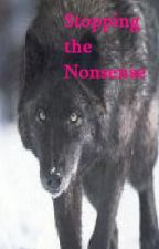 Stoping the Nonsense(TAO Bk.2) by WOLFQUEEN01