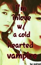 I'm Inlove With A Cold-hearted Vampire by andrea09092880896
