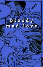 Bloody Mad Love + kanato by rxlling-thunder