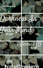 Darkness In Your Mind||Gennex OS by xBaellStrawberryx