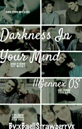 Darkness In Your Mind||Gennex OS