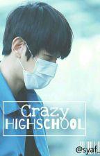 🎬 Crazy HighSchool ✔(Baekhyun) by baekhyun_3006