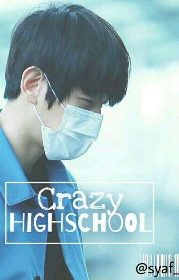 Crazy HighSchool 》Revisi ( Byun Baekhyun )