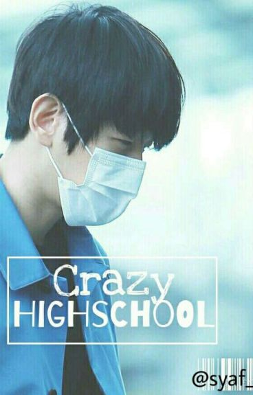 Crazy HighSchool 》Revisi ( Byun Baekhyun )