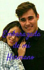 Embarazada De mi Hermano  by alex_2211