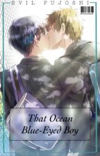 Free!!: That Ocean Blue-eyed Boy (MakoHaru fanfic) by yaoimaniac101