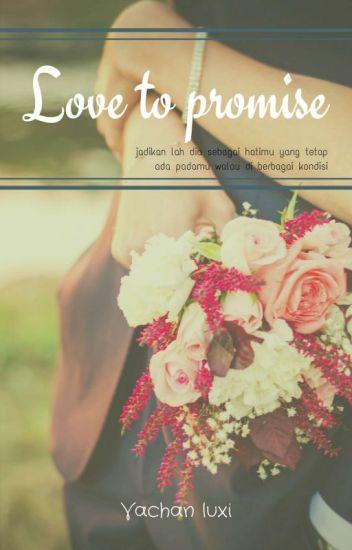 love to promise [ SELESAI ] sebagian cerita diprivate
