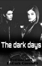 The dark days  by Dark-Queen69
