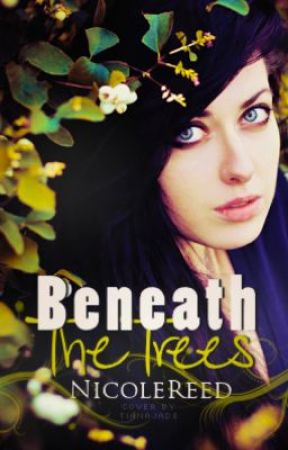 Beneath the Trees by NicoleReed