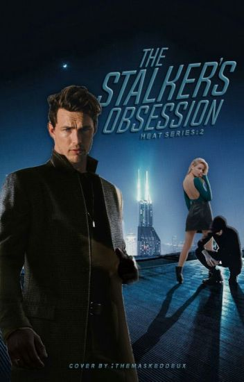 The Stalker's Obsession