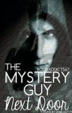 The Mystery Guy Next Door  by bookaddict567