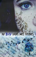 Du Bleu Dans Mes Veines by DuBleuDansSesVeines