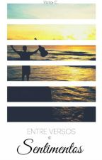 Entre versos e Sentimentos !  by Viictooor