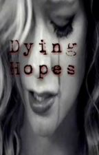 Dying Hopes by EABandGeek123