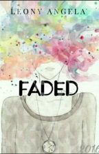 Faded (SLOW UPDATE) by leonyangelala