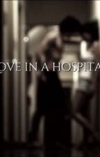 Love in a Hospital (Niall Horan fanfic) by Alyssa_Flynn98