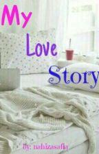 My Love Story by nahizasafia